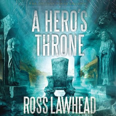 A Hero's Throne - Unabridged Audiobook  [Download] -     Narrated By: Gary Dikeos     By: Ross Lawhead