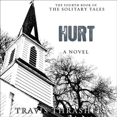 Hurt: A Novel - Unabridged Audiobook  [Download] -     Narrated By: Kirby Heyborne     By: Travis Thrasher