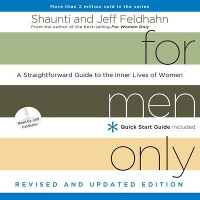 For Men Only, Revised and Updated Edition: A Straightforward Guide to the Inner Lives of Women - Unabridged Audiobook  [Download] -     By: Shaunti Feldhahn, Jeff Feldhahn & Jeff Feldhahn(Narrator)