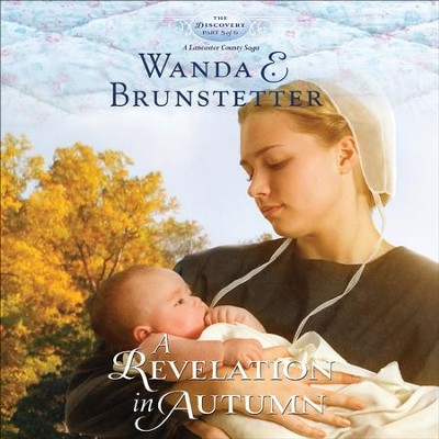 A Revelation in Autumn - Unabridged Audiobook  [Download] -     Narrated By: Heather Henderson     By: Wanda E. Brunstetter