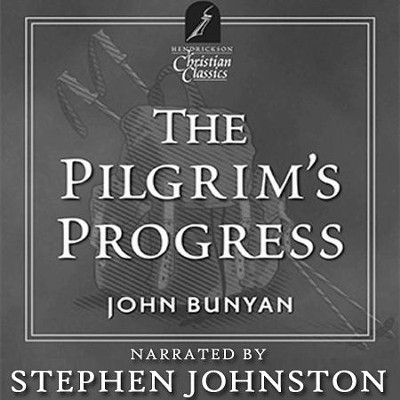 Pilgrim's Progress: Hendrickson Christian Classics  [Download] -     Narrated By: Stephen Johnston     By: John Bunyan