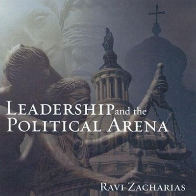 Leadership and the Political Arena  [Download] -     By: Ravi Zacharias