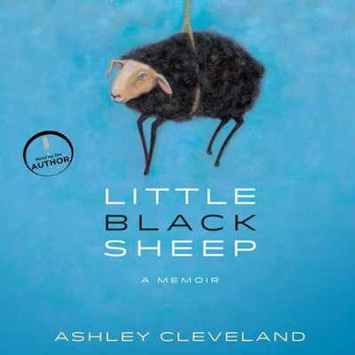 Little Black Sheep: A Memoir - Unabridged Audiobook  [Download] -     Narrated By: Ashley Cleveland     By: Ashley Cleveland