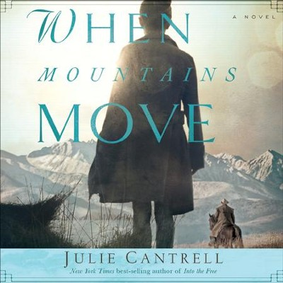 When Mountains Move: A Novel - Unabridged Audiobook  [Download] -     By: Julie Cantrell
