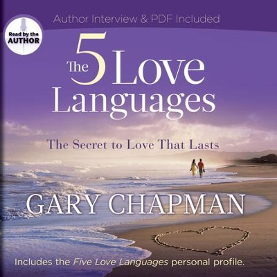 The Five Love Languages: The Secret to Love that Lasts - Unabridged Audiobook  [Download] -     Narrated By: Gary Chapman     By: Gary Chapman