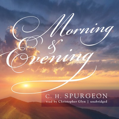 Morning and Evening: Daily Devotionals  [Download] -     Narrated By: Christopher Glyn     By: C.H. Spurgeon