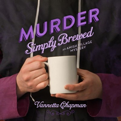 Murder Simply Brewed - Unabridged Audiobook  [Download] -     Narrated By: Renee Ertl     By: Vanetta Chapman
