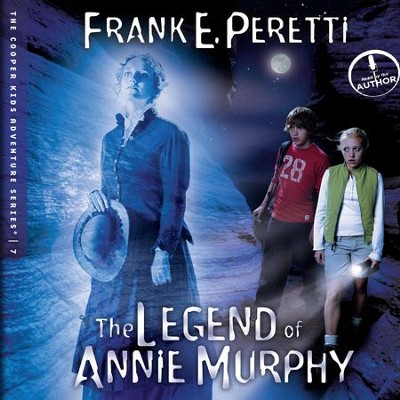 The Legend of Annie Murphy - Unabridged Audiobook  [Download] -     Narrated By: Frank Peretti     By: Frank Peretti