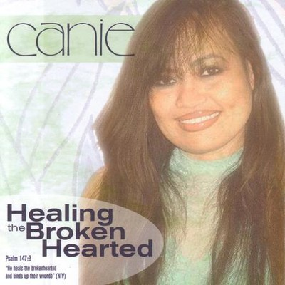 Healing The Broken Hearted  [Music Download] -     By: Canie Ritchson