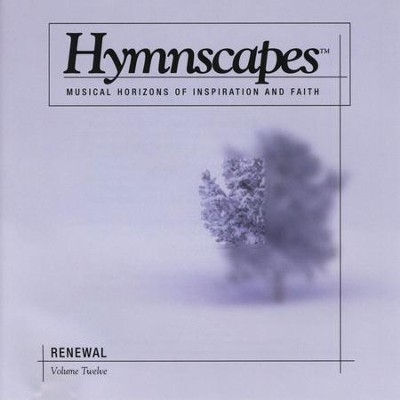 Volume 12 - Renewal  [Music Download] -     By: Hymnscapes
