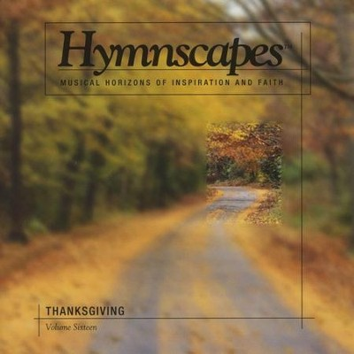 Volume 16 - Thanksgiving  [Music Download] -     By: Hymnscapes