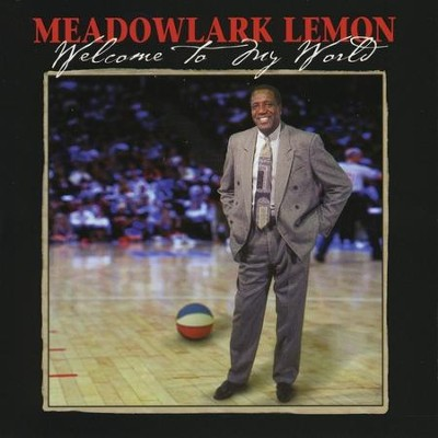 Welcome To My World  [Music Download] -     By: Meadowlark Lemon