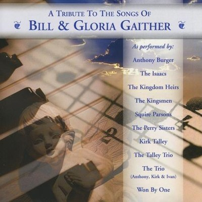 A Tribute to the Songs of Bill & Gloria Gaither  [Music Download] -     By: Various Artists