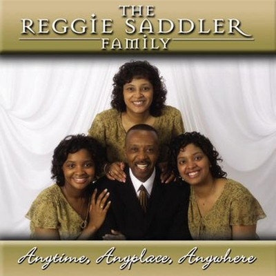 Anytime, Anyplace, Anywhere  [Music Download] -     By: Reggie Saddler Family