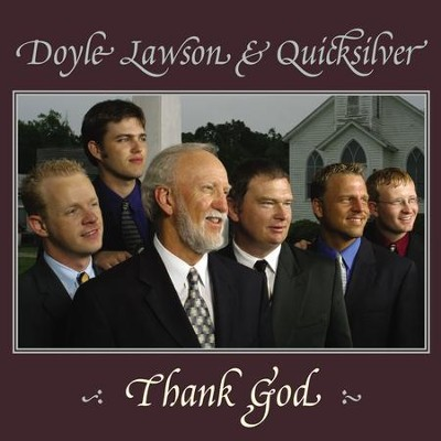 Thank God  [Music Download] -     By: Doyle Lawson & Quicksilver