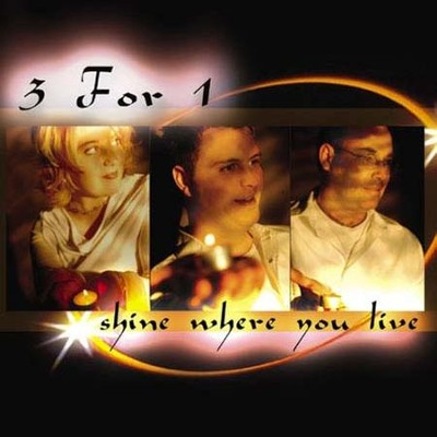 Shine Where You Live  [Music Download] -     By: 3 For 1
