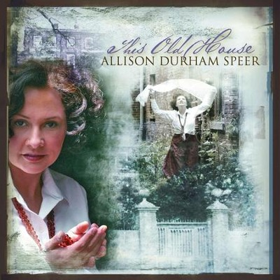 This Old House  [Music Download] -     By: Allison Durham Speer