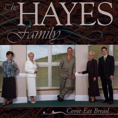 Come Eat Bread  [Music Download] -     By: The Hayes Family