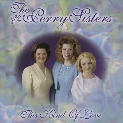 We Need A Little Love  [Music Download] -     By: The Perry Sisters