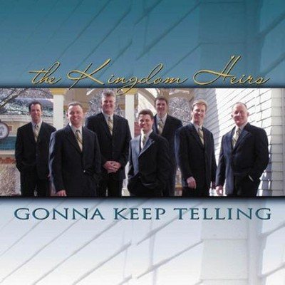 I'm Gonna Keep Telling  [Music Download] -     By: The Kingdom Heirs
