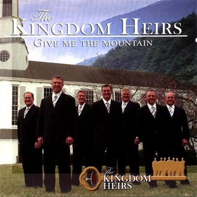 Give Me The Mountain  [Music Download] -     By: The Kingdom Heirs
