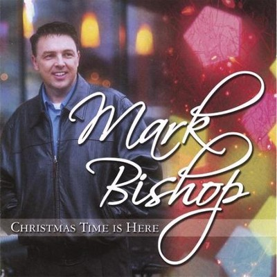 Christmas Time Is Here  [Music Download] -     By: Mark Bishop