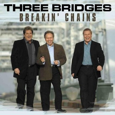 Breakin' Chains  [Music Download] -     By: Three Bridges