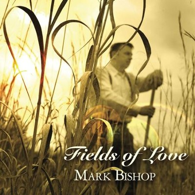 Love And Faith  [Music Download] -     By: Mark Bishop