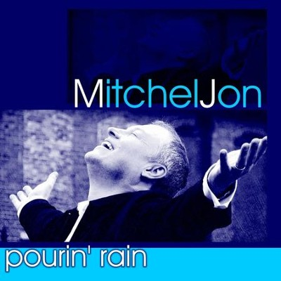 Pourin' Rain  [Music Download] -     By: Mitchel Jon