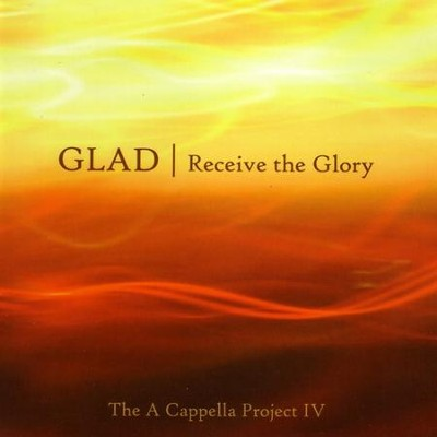 Receive the Glory  [Music Download] -     By: Glad