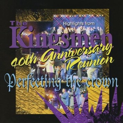 40th Anniversary Reunion - Perfecting the Crown  [Music Download] -     By: The Kingsmen
