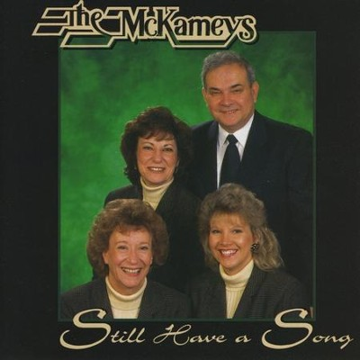 I've Still Got A Song  [Music Download] -     By: The McKameys