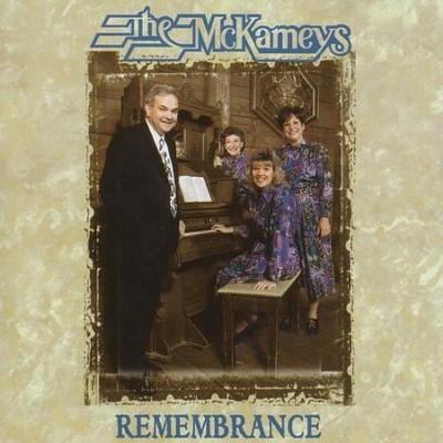 Remembrance  [Music Download] -     By: The McKameys