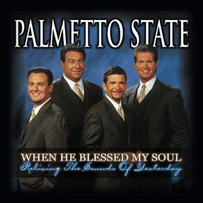When He Blessed My Soul  [Music Download] -     By: Palmetto State Quartet