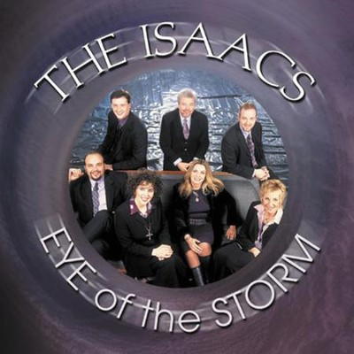 Eye Of The Storm  [Music Download] -     By: The Isaacs