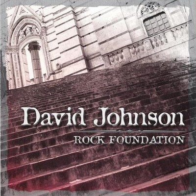 Rock Foundation  [Music Download] -     By: David Johnson