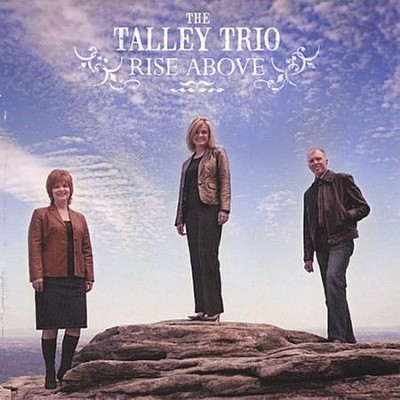 Rise Above  [Music Download] -     By: The Talley Trio