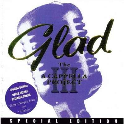 The Acapella Project III - Special Edition  [Music Download] -     By: Glad