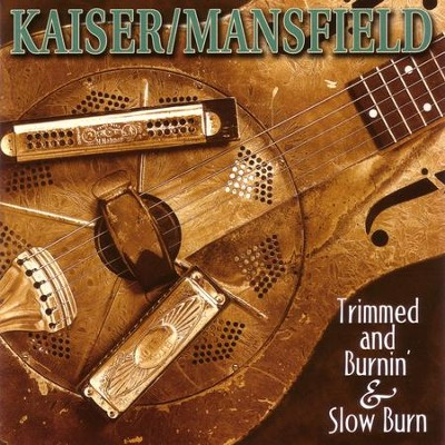 Trimmed and Burnin' & Slow Burn  [Music Download] -     By: Glenn Kaiser