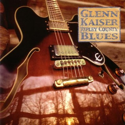Ripley County Blues  [Music Download] -     By: Glenn Kaiser