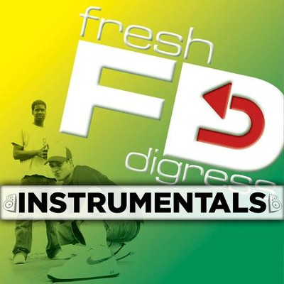Fresh Digress (Instrumentals)  [Music Download] -     By: Fresh Digress