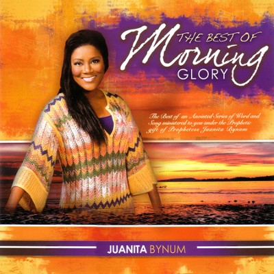 Best Of Morning Glory  [Music Download] -     By: Juanita Bynum