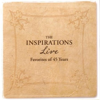 LIVE 45 Years of Favorites  [Music Download] -     By: The Inspirations