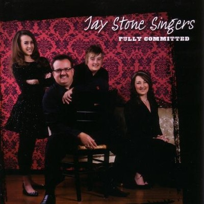 Fully Committed  [Music Download] -     By: Jay Stone Singers