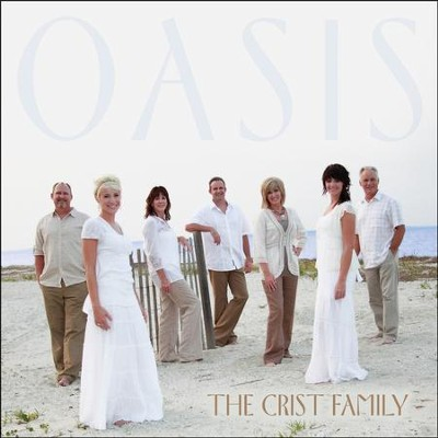 Oasis  [Music Download] -     By: The Crist Family