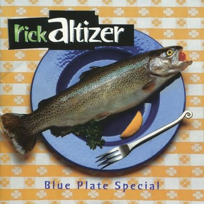 Blue Plate Special  [Music Download] -     By: Rick Altizer