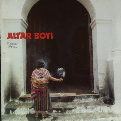 Forever Mercy  [Music Download] -     By: Altar Boys
