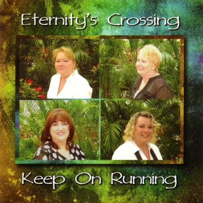 Keep On Running  [Music Download] -     By: Eternity's Crossing