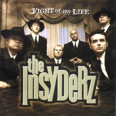 Fight of My Life  [Music Download] -     By: The Insyderz