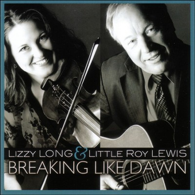 Breaking Like Dawn  [Music Download] -     By: Lizzy Long, Little Roy Lewis